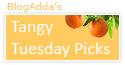 Blogadda Tangy Tuesday
